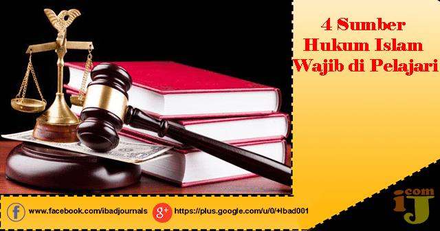 4 Sumber Hukum Islam Wajib di Pelajari