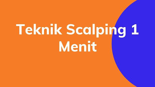teknik scalping 1 menit