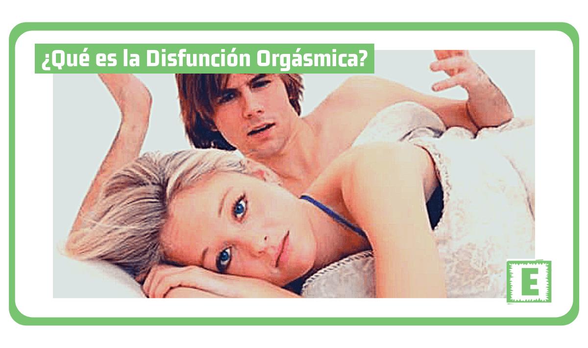 ¿Qué es la Disfunción Orgásmica?