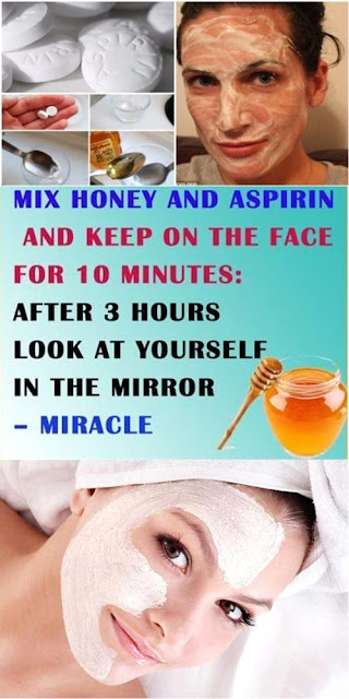 Mix Honey And Aspirin And Keep On The Face For 10 Minutes: After 3 Hours Take A Look At Yourself In The Mirror Miracle