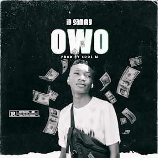 [Music] IB Sammy - Owo