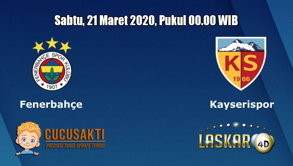 Prediksi Fenerbahce VS Kayserispor 21 Maret 2020