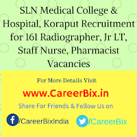 SLN Medical College & Hospital, Koraput Recruitment for 161 Radiographer, Jr LT, Staff Nurse, Pharmacist Vacancies