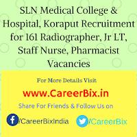 SLN Medical College & Hospital, Koraput Recruitment for 161 Radiographer, Jr LT, Staff Nurse, Pharmacist Vacancies