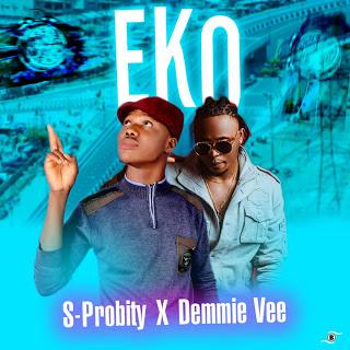[Music] S-Probity Ft. Demmie vee - Eko