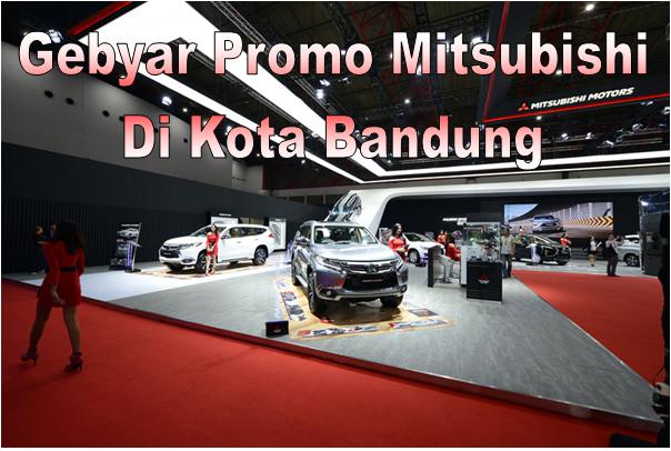 Gebyar Promo Penjualan Mitsubishi Di Kota Bandung