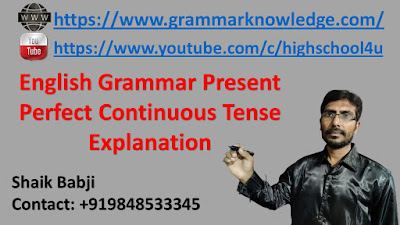 English Grammar Present Perfect Continuous Tense Explanation