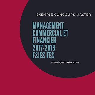 Exemple Concours Master Management Commercial et Financier 2017-2018 - Fsjes Fès
