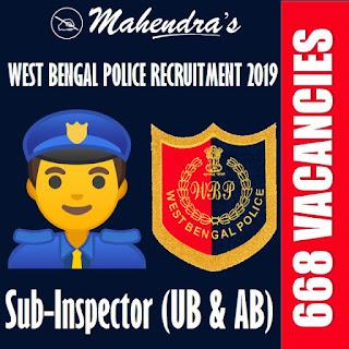 West Bengal Police Recruitment 2019 | Sub-Inspector (UB & AB ) | 668 Vacancies
