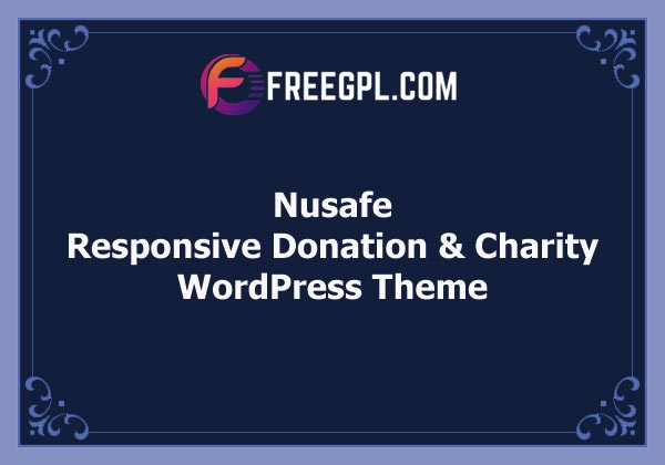 Nusafe | Responsive WordPress Theme for Donation & Charity Free Download
