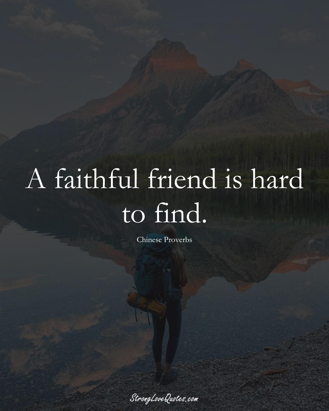 A faithful friend is hard to find. (Chinese Sayings);  #AsianSayings