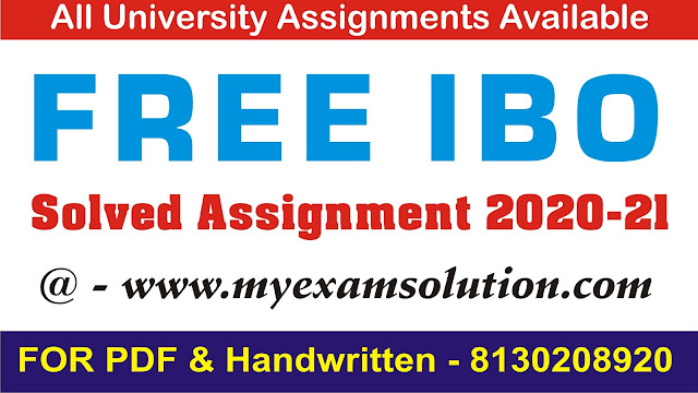 IBO Solved Assignment 2020-21 , FREE IBO Solved Assignment 2021