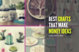 Best Crafts That Make Money Ideas