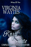 Rival or Mate: Complications of Mages & Shifters