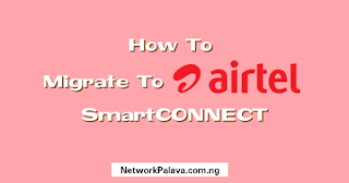 How to migrate to Airtel smartCONNECT easily