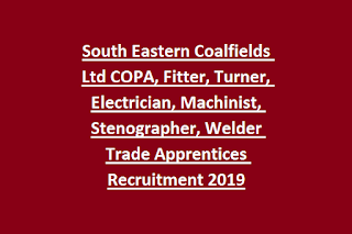 South Eastern Coalfields Ltd COPA, Fitter, Turner, Electrician, Machinist, Stenographer, Welder Trade Apprentices Recruitment 2019