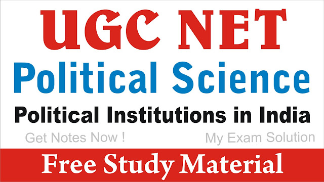 Political Institutions in India for UGC NET ;  Political Institutions in India ; Political Institutions in India 2020