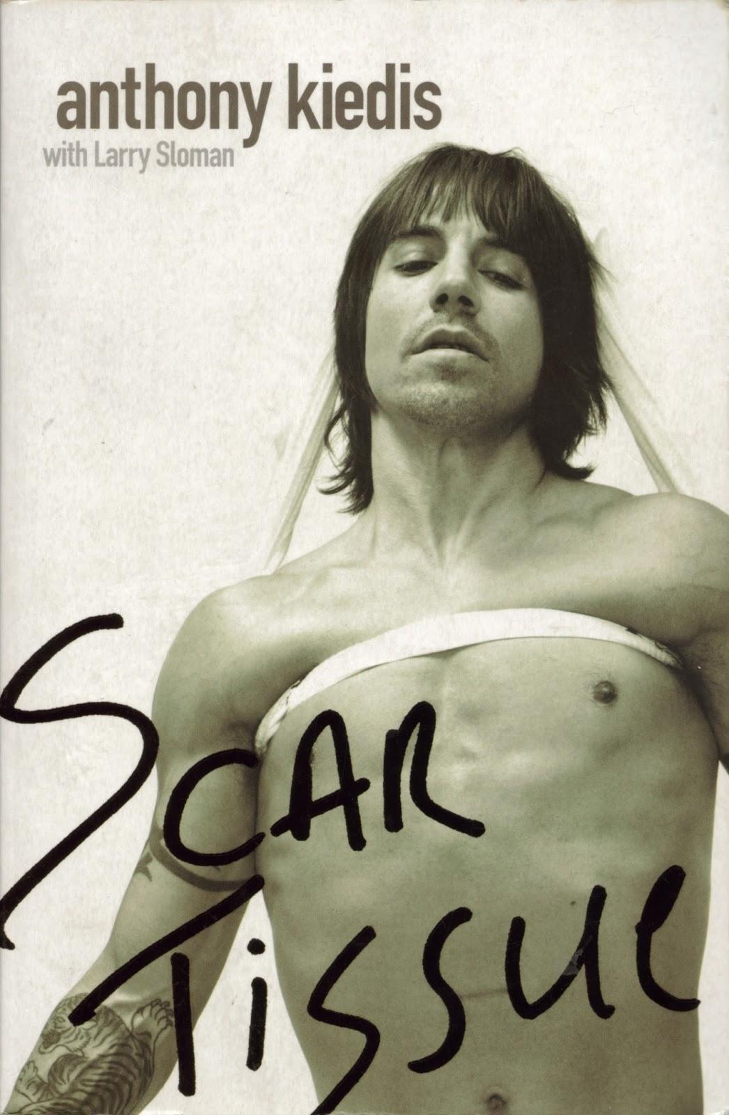 .: Macrocefalia Musical :.: Scar Tissue: Anthony Kiedis