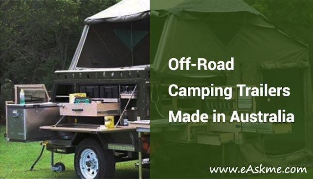 Off-Road Camping Trailers Made in Australia: eAskme