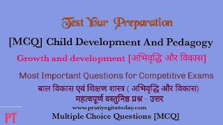 MCQ On Child Development And Pedagogy, Growth and development
