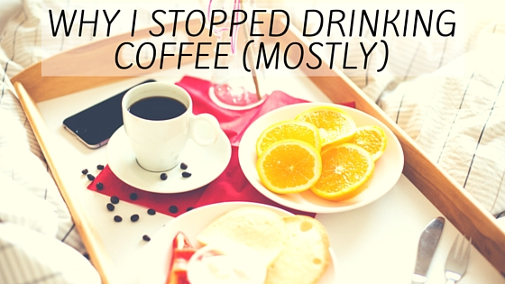 FroBunni | Why I stopped drinking coffee (mostly)