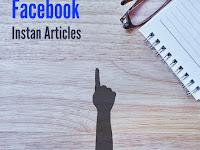 Ngeblog di Facebook Instant Articles, Gak Perlu Mikir SEO Lagi