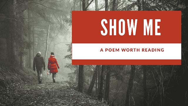 Show Me | Poem | Love Poem