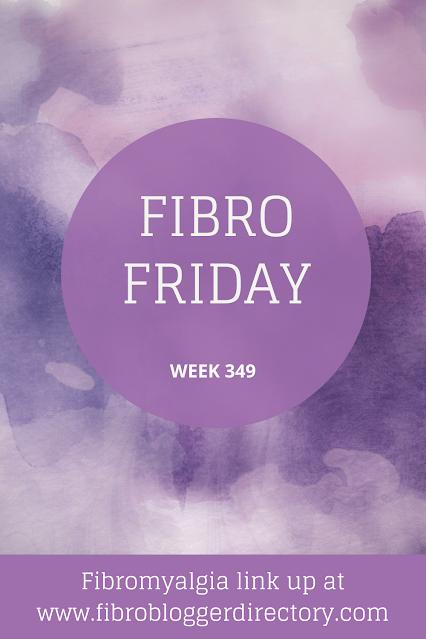 Fibro Friday week 349