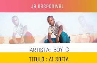 Boy C - Ai Sofia (2019) BAIXAR Mp3