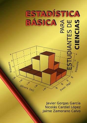 Estadística básica para estudiantes de ciencias – Javier Gorgas García, Nicolás Cardiel López y Jaime Zamorano Calvo