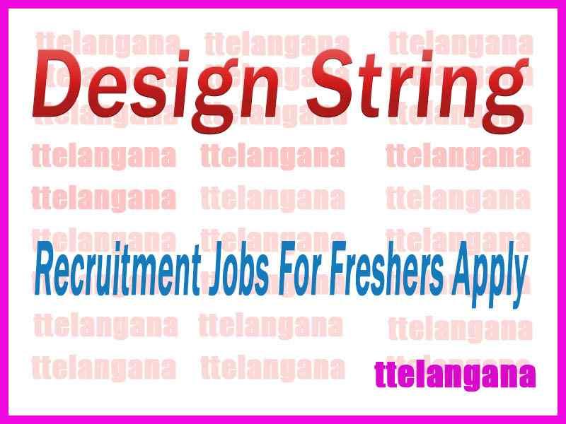 Design String Recruitment Jobs For Freshers Apply