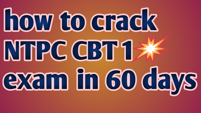 How to prepare for NTPC CBT 1 exam in 2 month (60 days) in  2020