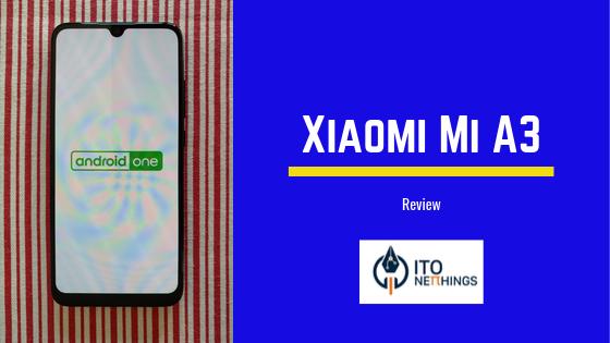 Xiaomi Mi A3 Review