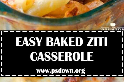 EASY BAKED ZITI CASSEROLE
