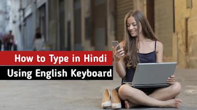 How to Type in Hindi using English Keyboard
