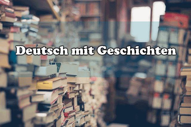 Deutsch lernen mit Geschichten