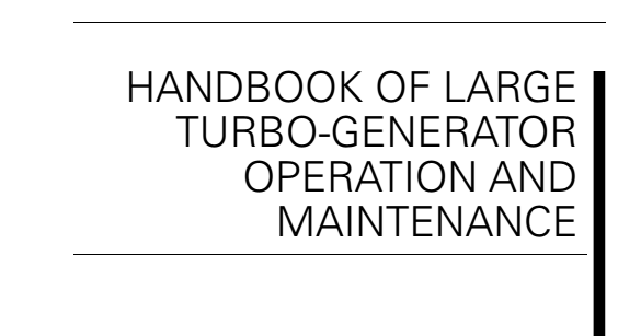 Handbook of Large Turbo-generator Operation and