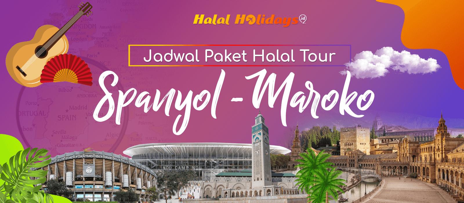 Paket Wisata Halal Tour Spanyol Maroko Murah Tahun 2020