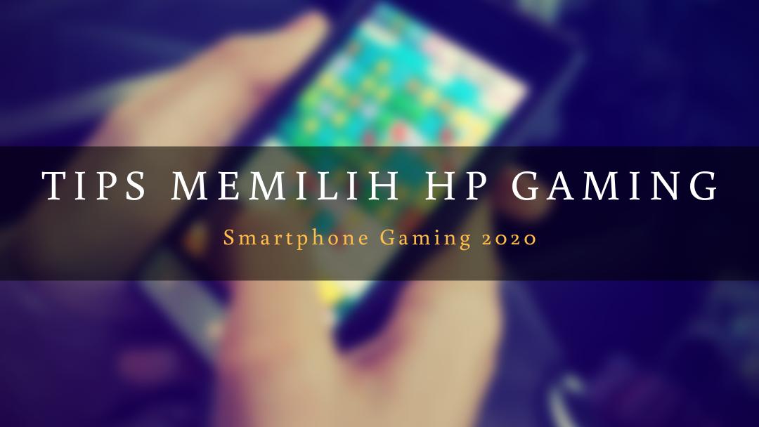 Tips Memilih HP Gaming
