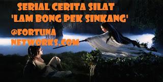 "<img src=""FORTUNA NETWORKS.COM.jpg"" alt=""SERIAL CERITA SILAT 'LAM BONG PEK SINKANG' [Chapter I-7]"">"