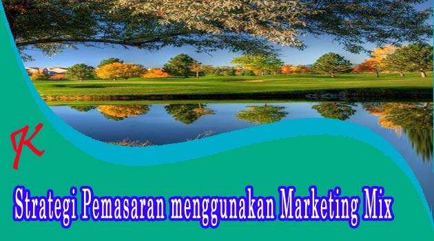 Strategi Pemasaran menggunakan Marketing Mix