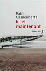 Ici et maintenant – Pablo Casacuberta