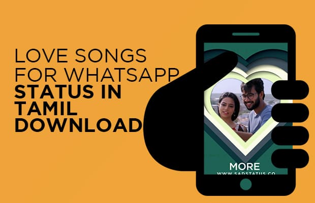 Love Songs For Whatsapp Status In Tamil Download 2020 Sad