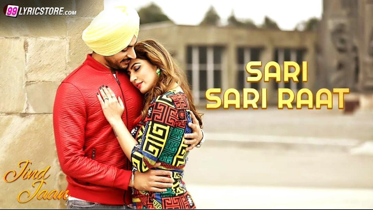 Sari Sari Raat Punjabi Song Lyrics Sung by Rajvir Jawanda and Mannat Noor