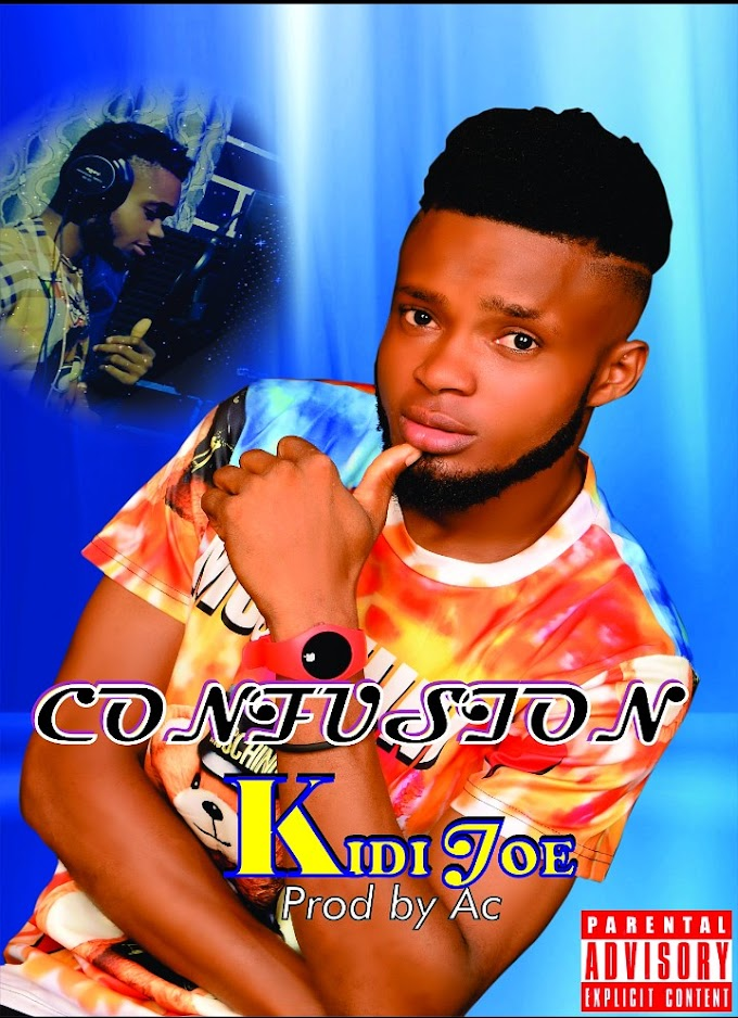 [Music] Kidi Joe - Confusion (prod. A.C records) #Arewapublisize
