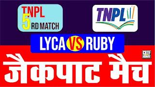 TNPL T20 5th Match Ruby vs Lyca Who will win Today 100% Match Prediction
