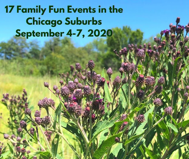 Family Fun Events in the Chicago Suburbs September 4-7, 2020 -- Happy Labor Day!