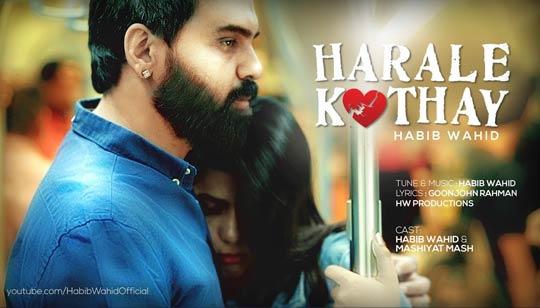 Harale Kothay by Habib Wahid