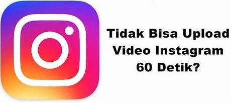 Cara Upload Video di Instagram Lebih Dari  Bagaimana Cara Upload Video di Instagram Lebih Dari 60 Detik / 1 Menit?