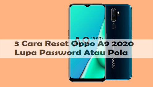 3 Cara Reset Oppo A9 2020 Lupa Password Atau Pola